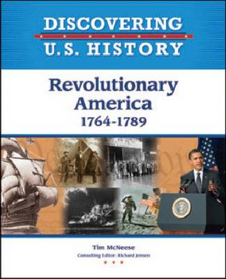 Revolutionary America 1764-1789 by Tim McNeese