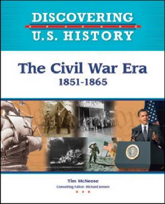 The Civil War Era 1851-1865 by Tim McNeese