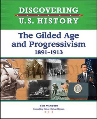 The Gilded Age and Progressivism 1891-1913 by Tim McNeese