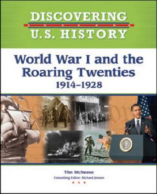 World War I and the Roaring Twenties 1914-1928 by Tim McNeese