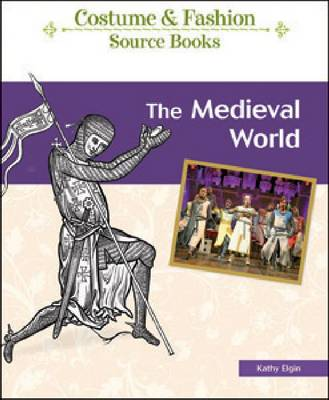 The Medieval World by Kathy Elgin