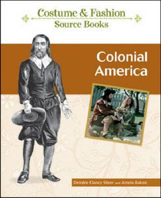 Colonial America by Deirdre Clancy Steer, Amela Baksic