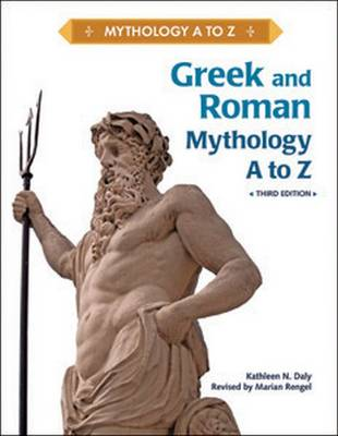 Greek and Roman Mythology A to Z by Kathleen N. Daly