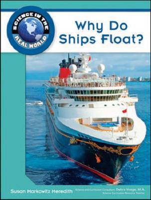 Why Do Ships Float? by Susan Markowitz Meredith, Debra Voege