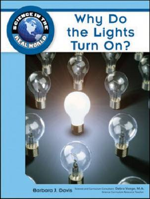Why Do the Lights Turn On? by Barbara J. Davis, Debra Voege