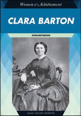 Clara Barton Humanitarian by Samuel Willard Crompton