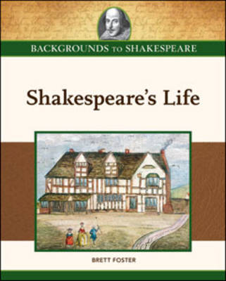 Shakespeare's Life by Brett Foster