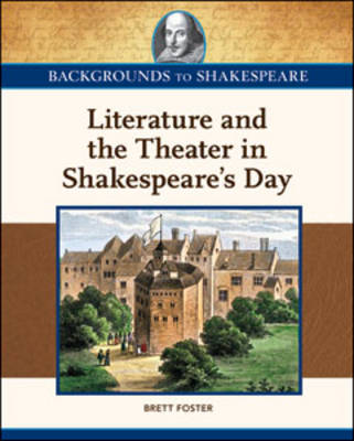Literature and the Theater in Shakespeare's Day by Robert C. Evans