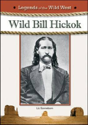 Wild Bill Hickok by Liz Sonneborn