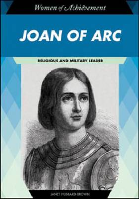 Joan of Arc Religious and Military Leader by Janet Hubbard-Brown