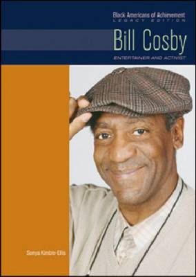 Bill Cosby Entertainer and Activist by Sonya Kimble-Ellis