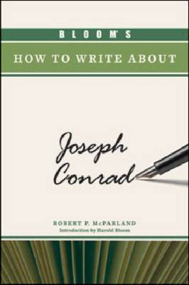 Bloom's How to Write About Joseph Conrad by Robert P McParland, Sterling Professor of the Humanities Harold (Yale University New Directions New Directions New Direc Bloom