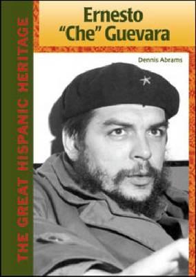 Ernesto Che Guevara by Dennis Abrams
