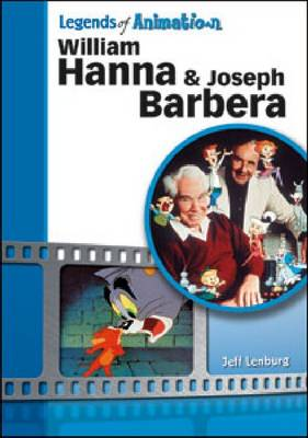 William Hanna and Joseph Barbera by Jeff Lenburg