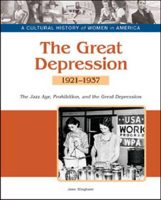 The Great Depression the Jazz Age, Prohibition, and Economic Decline, 1921-1937 by Jane M. Bingham