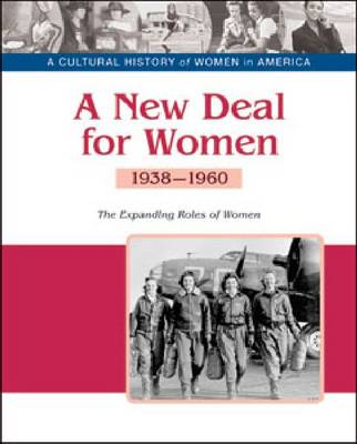 A New Deal for Women the Expanding Roles of Women, 1938-1960 by Patience Coster