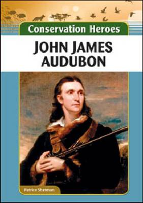 John James Audubon by Patrice Sherman