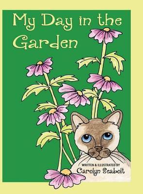 My Day in the Garden by Carolyn Seabolt