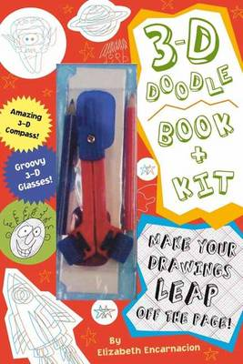 3-D Doodle Book and Kit Where Your Imagination Can Really Jump Off the Page! by Elizabeth Encarnacion