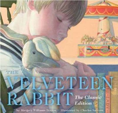 The Velveteen Rabbit Or How Toys Become Real by Margery Williams Bianco