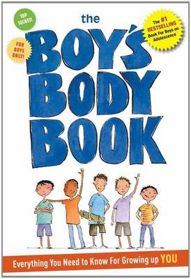 Boy's Body Book Everything You Need to Know for Growing Up You by Kelli Dunham, Steve Bjorkman