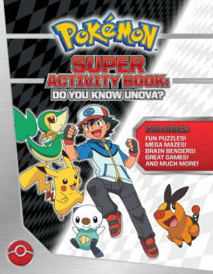 Pokemon Super Activity Book: Do You Know Unova? by Pikachu Press