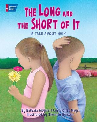 The Long and the Short of it A Tale About Hair by Lydia Criss Mays, Barbara Meyers