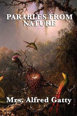 Parables from Nature by Mrs Alfred Gatty