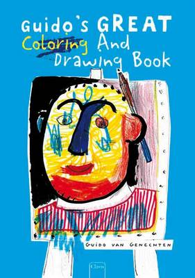 Guido's Great Coloring and Drawing Book by Guido Van Genechten