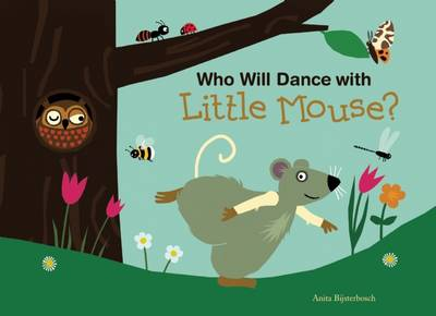 Who Will Dance with Little Mouse? by Anita Bijsterbosch