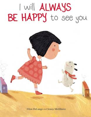 I Will Always be Happy to See You by Ellen Delange