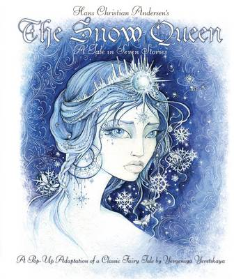 The Snow Queen A Pop-Up Adaption of a Classic Fairytale by Yevgeniya Yeretskaya