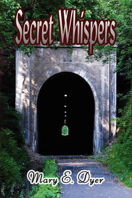 Secret Whispers by Mary E Dyer