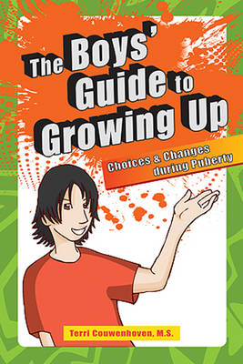 Boys' Guide to Growing Up Choices & Changes During Puberty by Terri Couwenhoven
