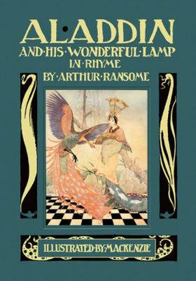 Aladdin and His Wonderful Lamp in Rhyme by Arthur Ransome