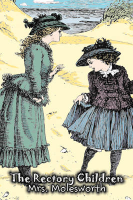 The Rectory Children by Molesworth Mrs Molesworth, Mary Louisa S Molesworth, Mrs Molesworth