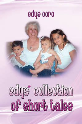 Edys' Collection of Short Tales by Edys Coro