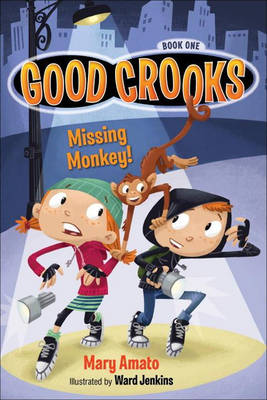 Good Crooks Missing Monkey! by Mary Amato, Ward Jenkins