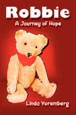 Robbie A Journey of Hope by Linda Voremberg