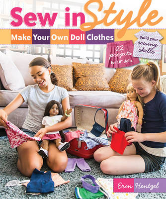 Sew in Style Make Your Own Doll Clothes by Erin Hentzell