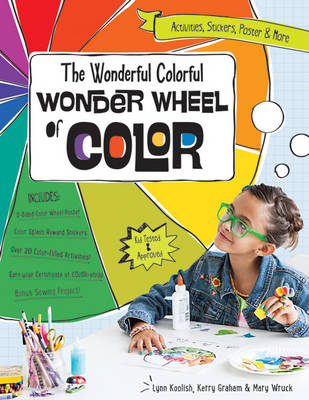 The Wonderful Colorful Wonder Wheel of Color Activities, Stickers, Poster & More by Lynn Koolish, Kerry Graham, Mary Wruck