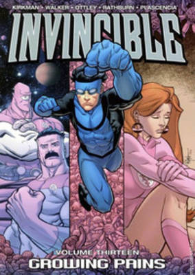 Invincible Growing Pains by Robert Kirkman, Ryan Ottley