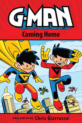 G-Man Coming Home by Chris Giarrusso, Chris Giarrusso