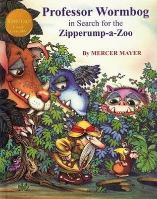 Professor Wormbog in Search for the Zipperump-a-Zoo by Mercer Mayer