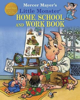 Mercer Mayer's Little Monster Home School & Work Book Classic Collectible Series by Mercer Mayer