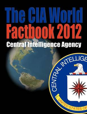 The CIA World Factbook 2012 by Central Intelligence Agency