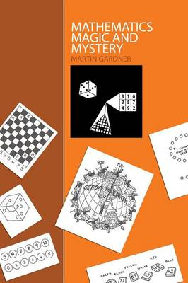 Mathematics, Magic and Mystery by Martin Gardner