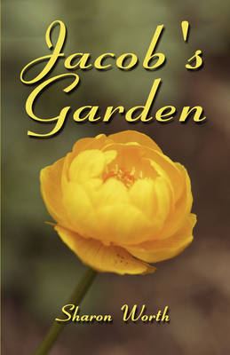 Jacob's Garden by Sharon Worth