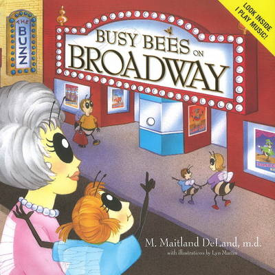 Busy Bees on Broadway by M. Maitland, MD Deland