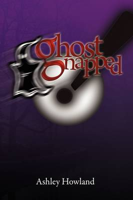 Ghostnapped by Ashley Howland